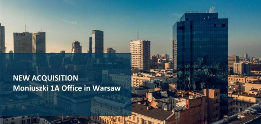 CPI PROPERTY GROUP – Acquisition of Moniuszki 1A Office in Warsaw